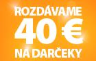 Rozdávame 40 € na darčeky!