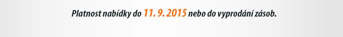Platnost nabídky do 11.9.2015 nebo do vyprodání zásob.