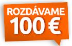 Rozdávame 100 € na ďalšie nákupy!