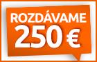 Ako získať 250 € na ďalšie nákupy?